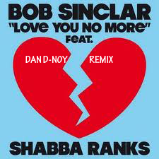 LOVE YOU NO MORE‐BOB SINCLAR FEAT