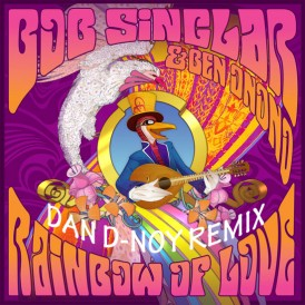 RAINBOW OF LOVE - BOB SINCLAR (DAN D-NOY remix)