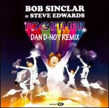 TOGETHER (BOB SINCLAR) DAN D-NOY MIX