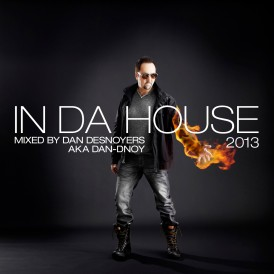 Dan Desnoyers – In Da House 2013