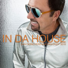 In Da House 2015 Dan Desnoyers aka Dan D-Noy
